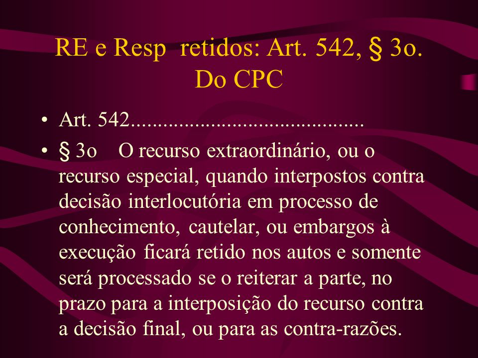 RE e Resp retidos: Art. 542, § 3o. Do CPC