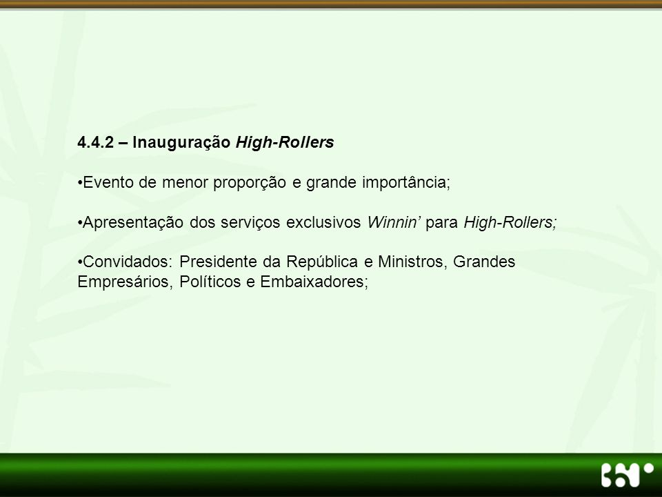4.4.2 – Inauguração High-Rollers