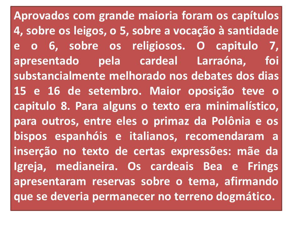 Aprovados com grande maioria foram os capítulos 4, sobre os leigos, o 5, sobre a vocação à santidade e o 6, sobre os religiosos.