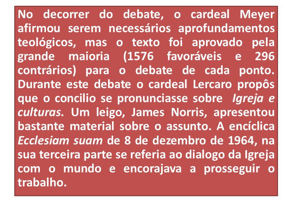 No decorrer do debate, o cardeal Meyer afirmou serem necessários aprofundamentos teológicos, mas o texto foi aprovado pela grande maioria (1576 favoráveis e 296 contrários) para o debate de cada ponto.