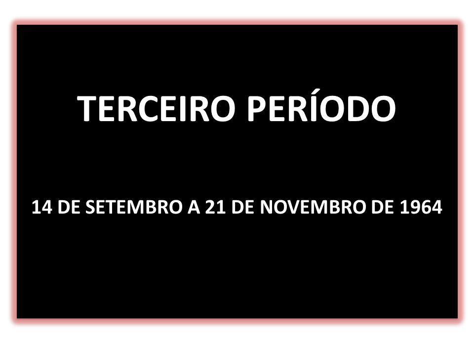 14 DE SETEMBRO A 21 DE NOVEMBRO DE 1964