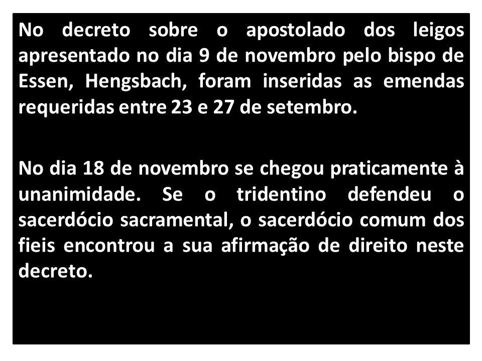 No decreto sobre o apostolado dos leigos apresentado no dia 9 de novembro pelo bispo de Essen, Hengsbach, foram inseridas as emendas requeridas entre 23 e 27 de setembro.