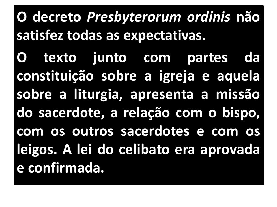 O decreto Presbyterorum ordinis não satisfez todas as expectativas