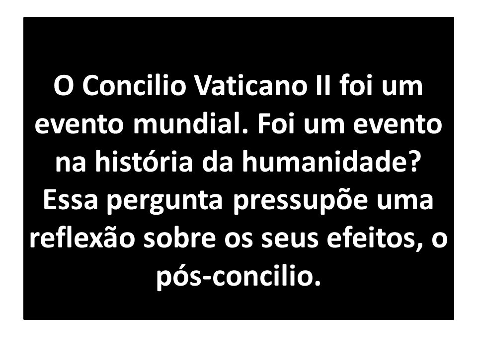 O Concilio Vaticano II foi um evento mundial