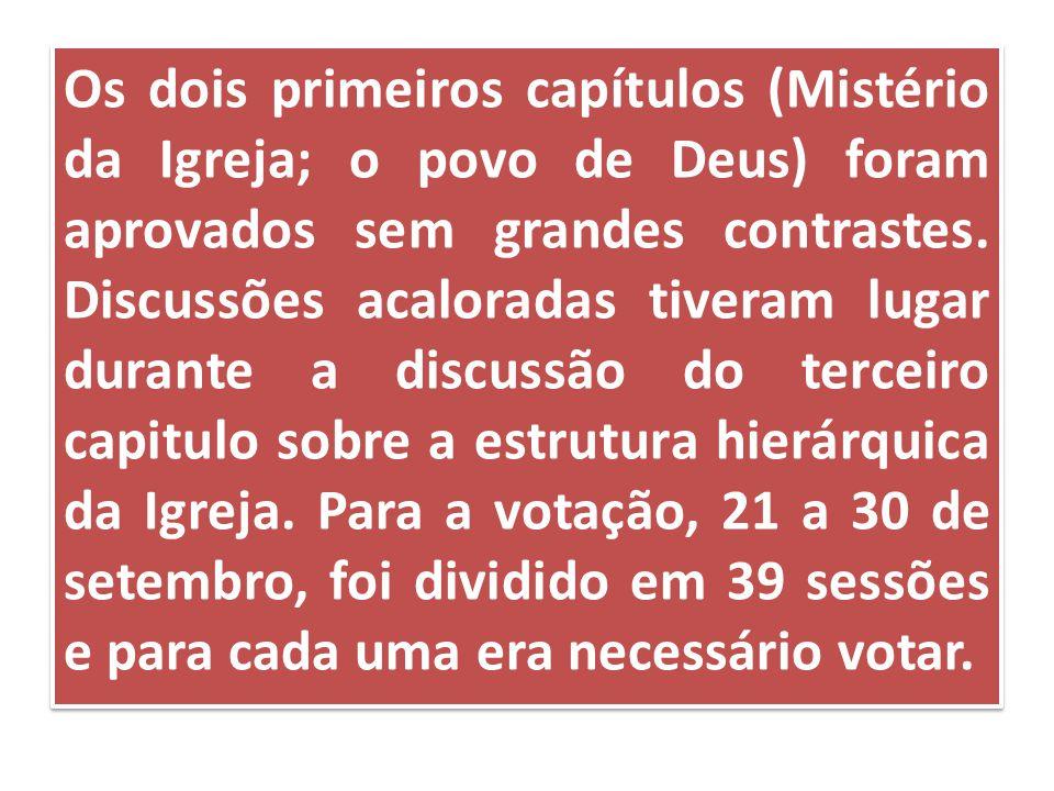 Os dois primeiros capítulos (Mistério da Igreja; o povo de Deus) foram aprovados sem grandes contrastes.