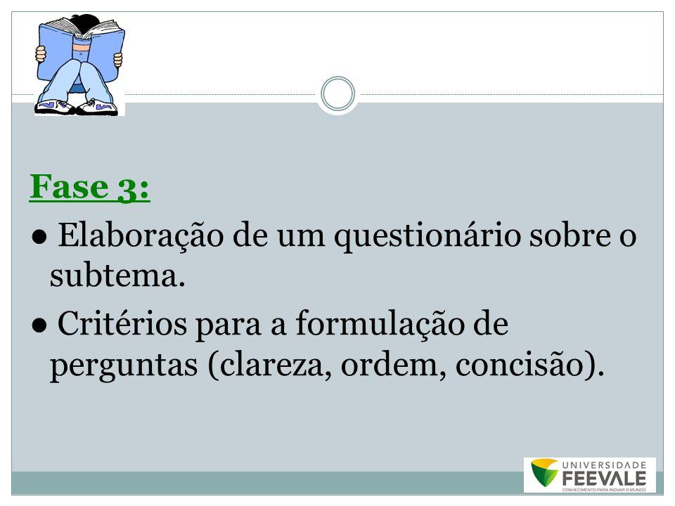 Fase 3: ● Elaboração de um questionário sobre o subtema