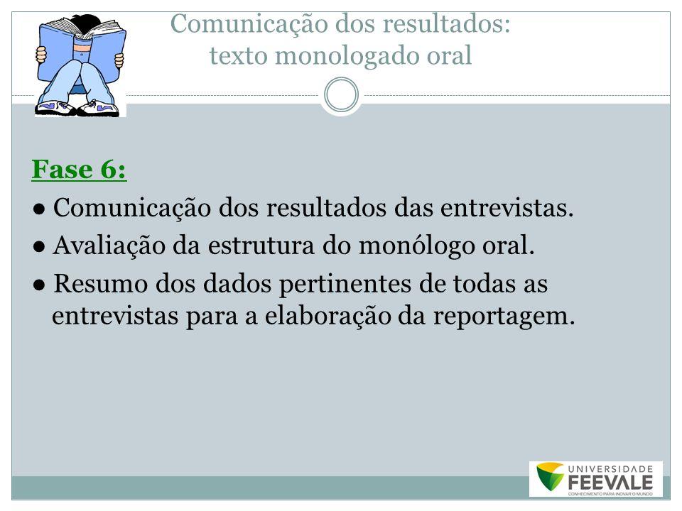 Comunicação dos resultados: texto monologado oral