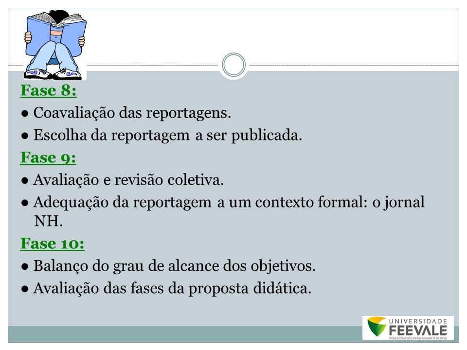 Fase 8: ● Coavaliação das reportagens
