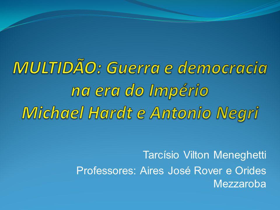 MULTIDÃO: Guerra e democracia na era do Império Michael Hardt e Antonio Negri