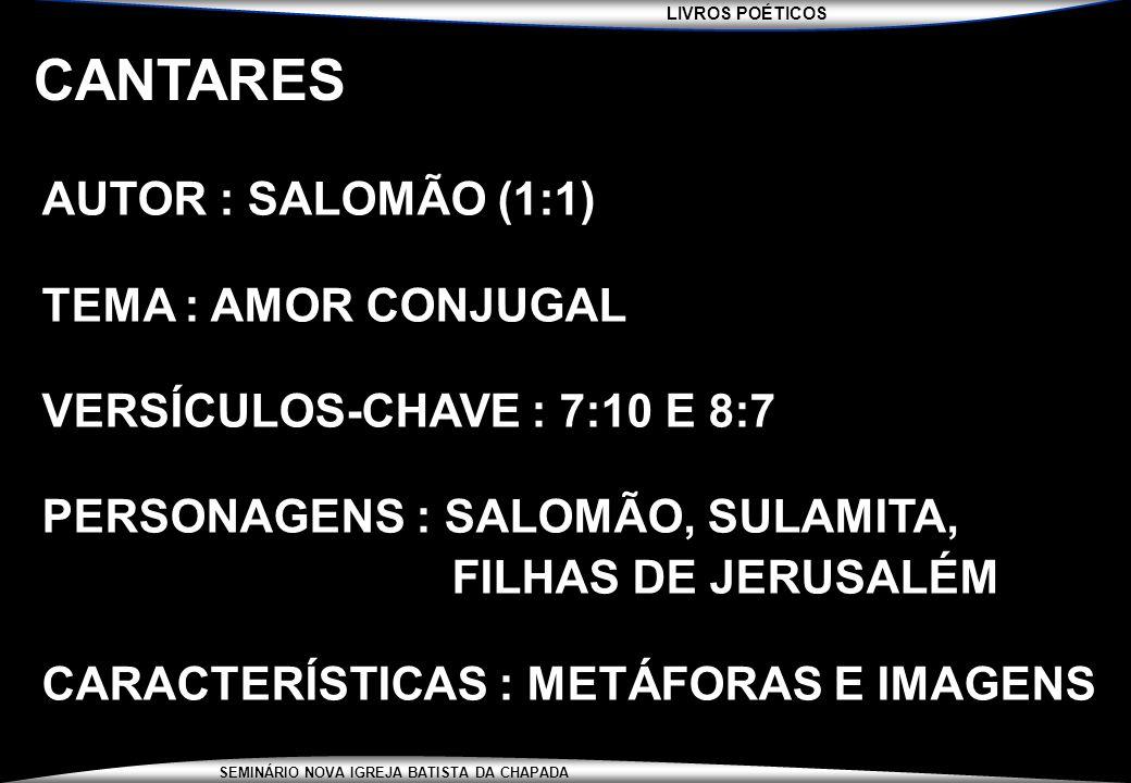 CANTARES AUTOR : SALOMÃO (1:1) TEMA : AMOR CONJUGAL