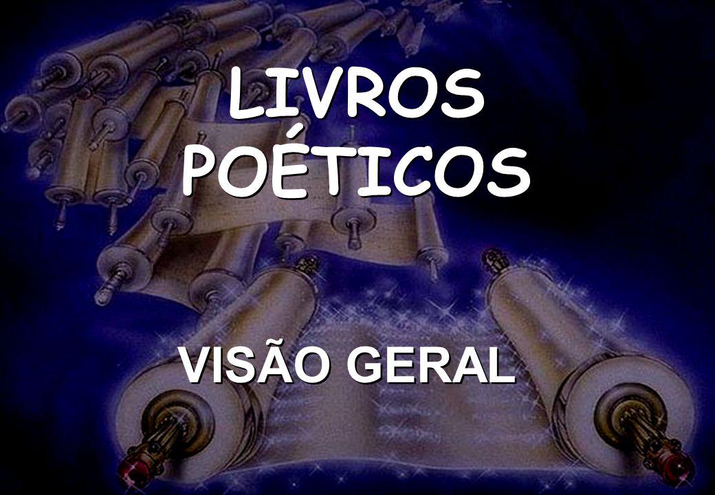 LIVROS POÉTICOS VISÃO GERAL