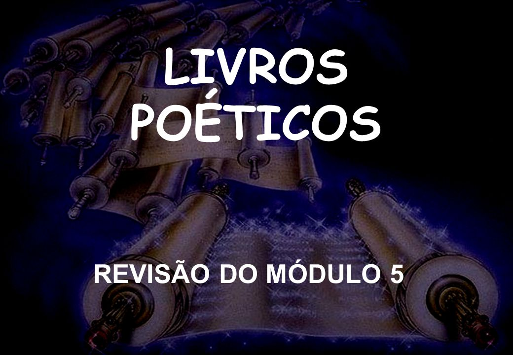 LIVROS POÉTICOS REVISÃO DO MÓDULO 5