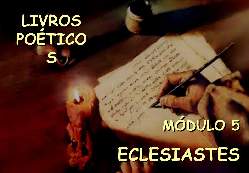 LIVROS POÉTICOS MÓDULO 5 ECLESIASTES