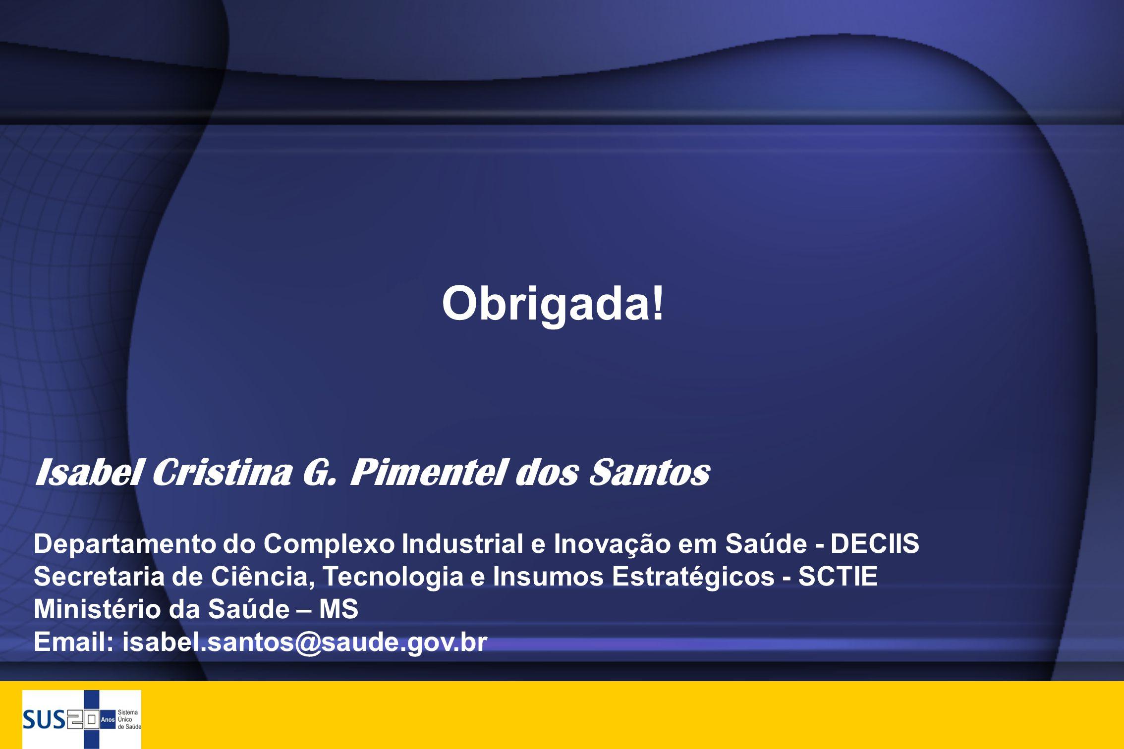 Obrigada! Isabel Cristina G. Pimentel dos Santos