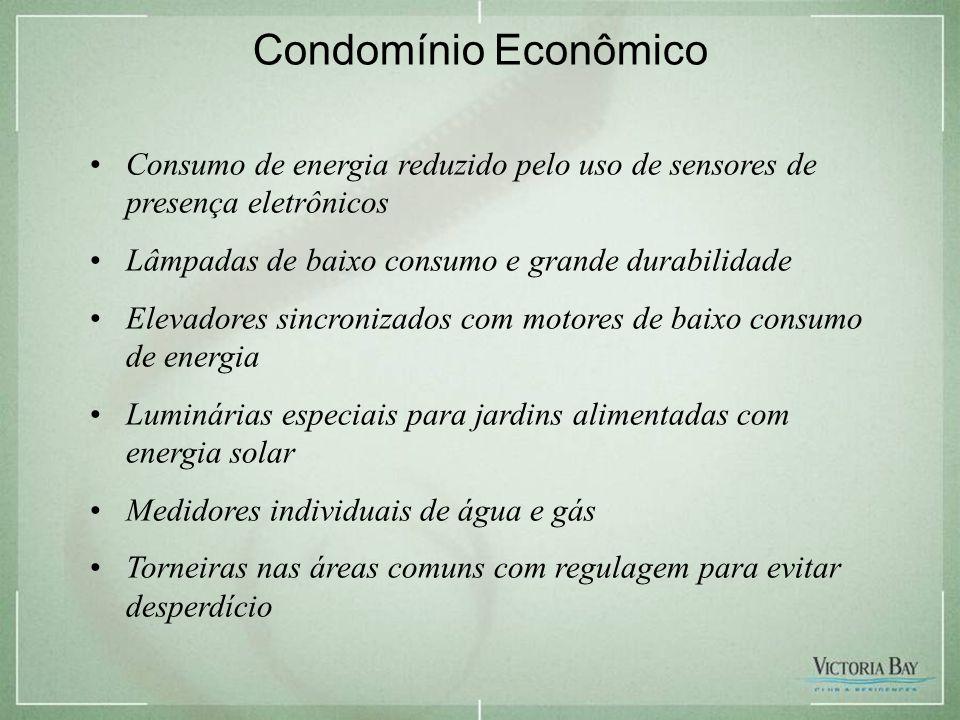 Condomínio Econômico Consumo de energia reduzido pelo uso de sensores de presença eletrônicos. Lâmpadas de baixo consumo e grande durabilidade.