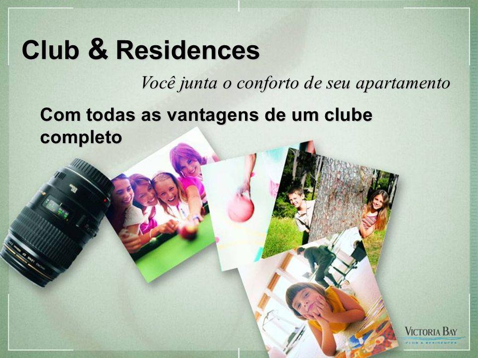 Club & Residences Você junta o conforto de seu apartamento