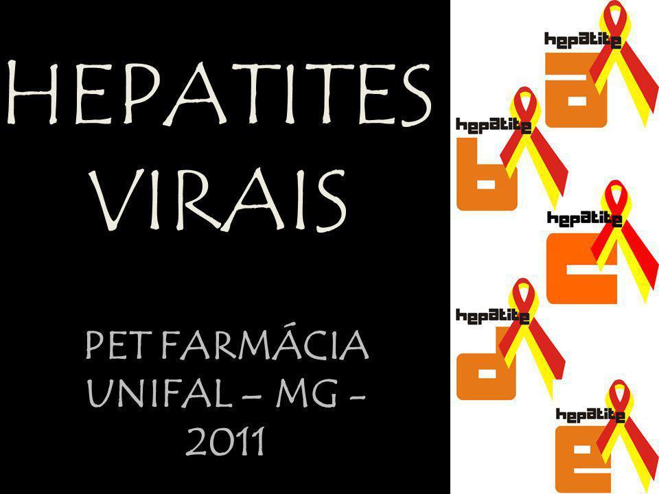 HEPATITES VIRAIS PET FARMÁCIA UNIFAL – MG - 2011