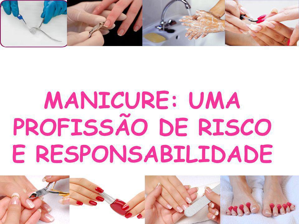 MANICURE: UMA PROFISSÃO DE RISCO E RESPONSABILIDADE