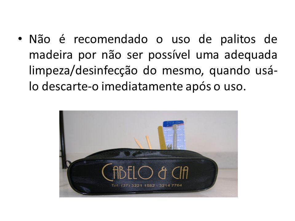 Não é recomendado o uso de palitos de madeira por não ser possível uma adequada limpeza/desinfecção do mesmo, quando usá-lo descarte-o imediatamente após o uso.