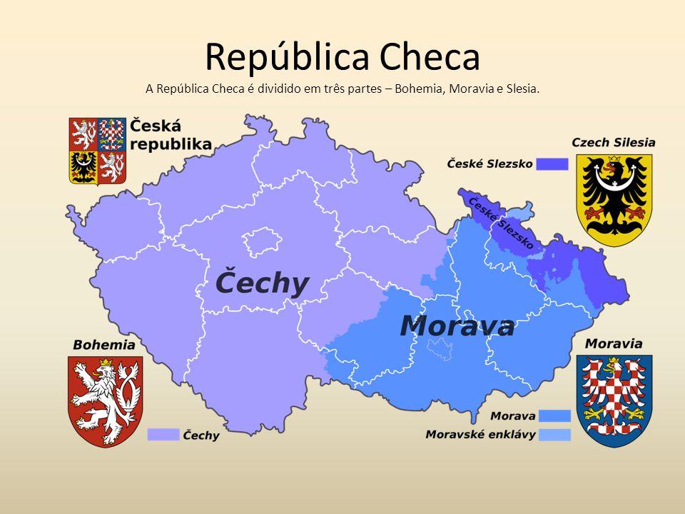República Checa A República Checa é dividido em três partes – Bohemia, Moravia e Slesia.