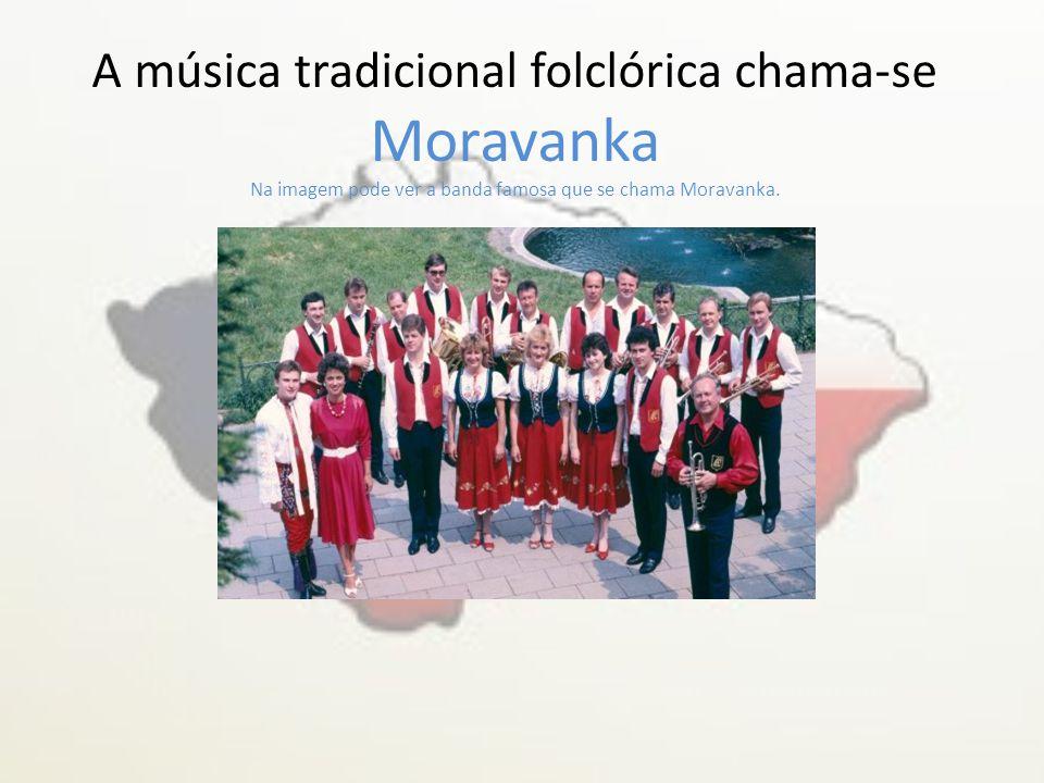 A música tradicional folclórica chama-se Moravanka Na imagem pode ver a banda famosa que se chama Moravanka.