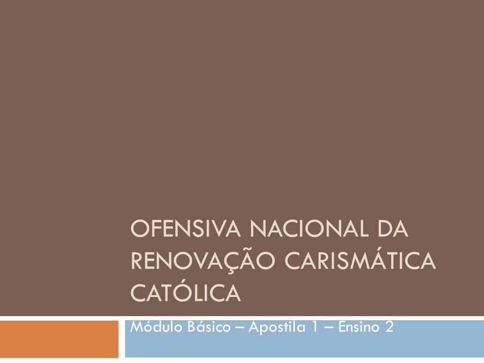 OFENSIVA NACIONAL DA RENOVAÇÃO CARISMÁTICA CATÓLICA