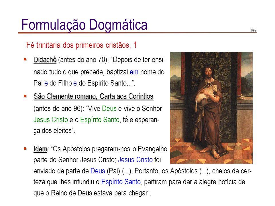 Formulação Dogmática Fé trinitária dos primeiros cristãos, 1