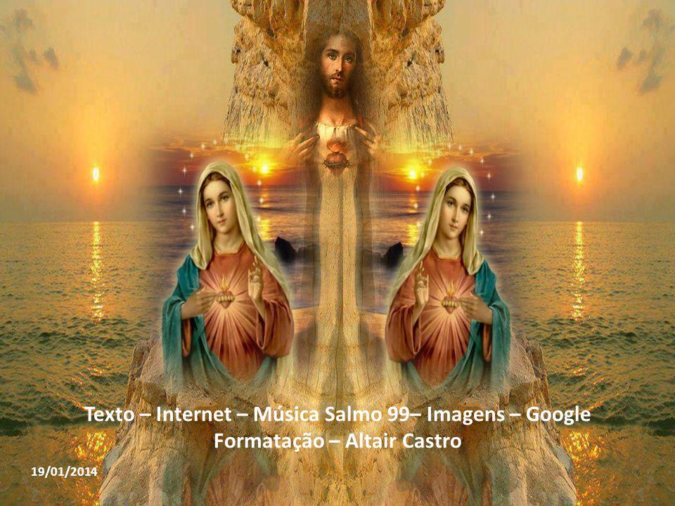 Texto – Internet – Música Salmo 99– Imagens – Google