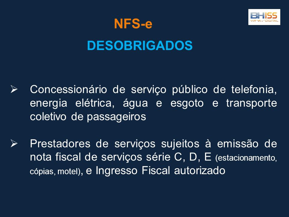 NFS-e DESOBRIGADOS. Concessionário de serviço público de telefonia, energia elétrica, água e esgoto e transporte coletivo de passageiros.