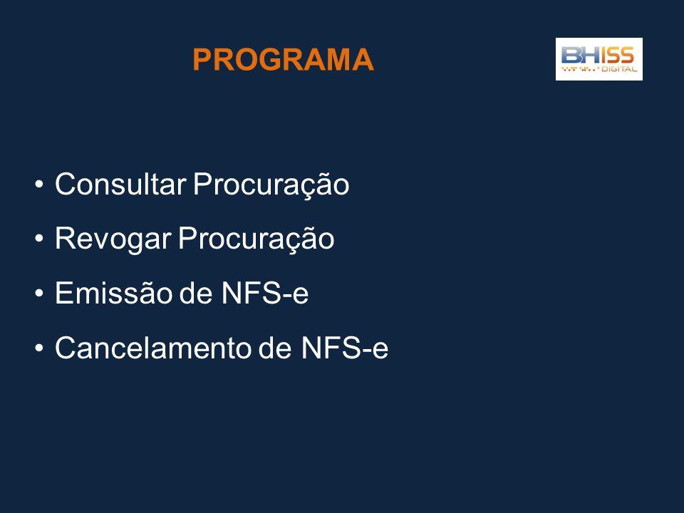 PROGRAMA Consultar Procuração Revogar Procuração Emissão de NFS-e Cancelamento de NFS-e