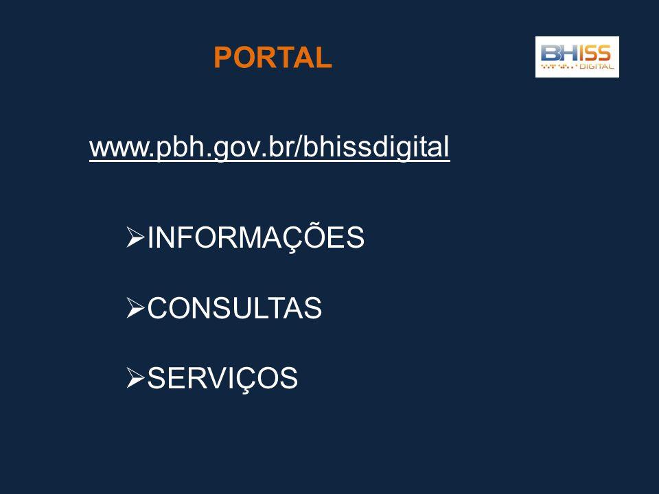 PORTAL www.pbh.gov.br/bhissdigital INFORMAÇÕES CONSULTAS SERVIÇOS