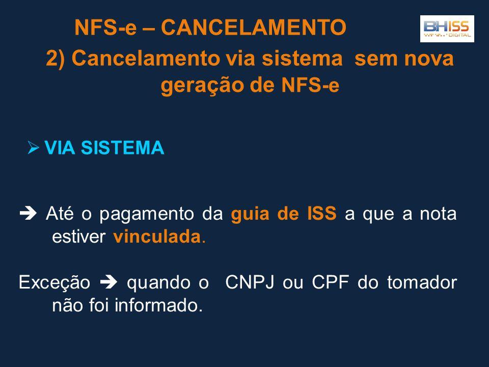 2) Cancelamento via sistema sem nova geração de NFS-e