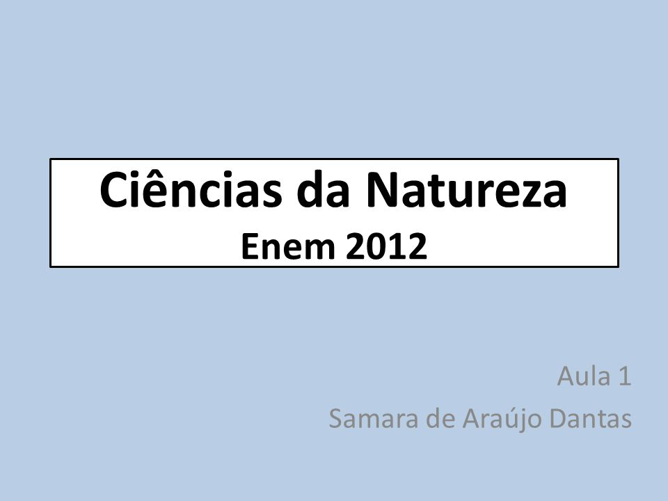 Ciências da Natureza Enem 2012
