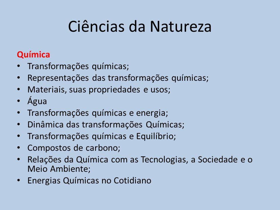 Ciências da Natureza Química Transformações químicas;