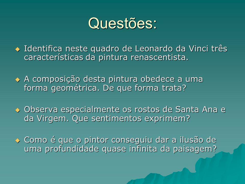 Questões: Identifica neste quadro de Leonardo da Vinci três características da pintura renascentista.