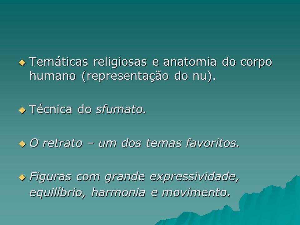 Temáticas religiosas e anatomia do corpo humano (representação do nu).