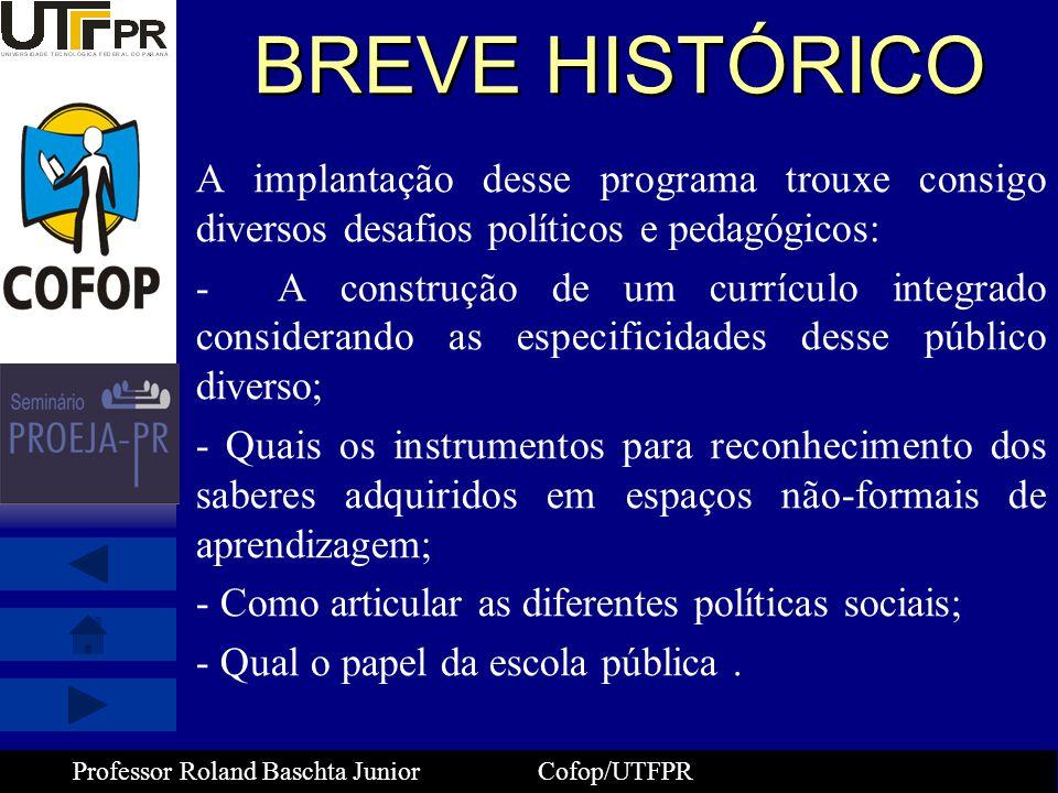 BREVE HISTÓRICO A implantação desse programa trouxe consigo diversos desafios políticos e pedagógicos: