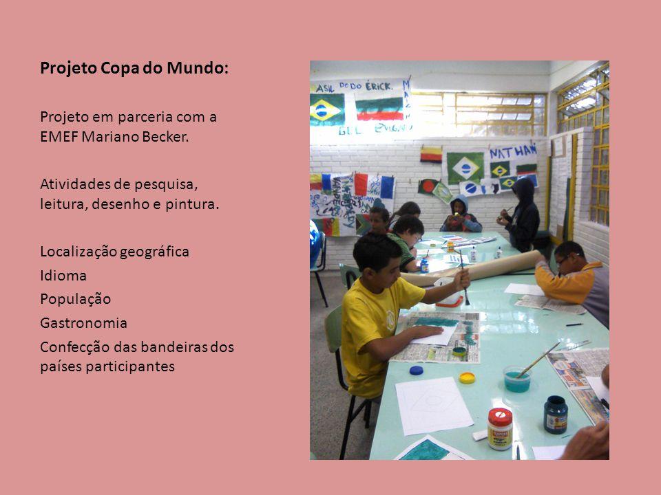 Projeto Copa do Mundo: Projeto em parceria com a EMEF Mariano Becker.