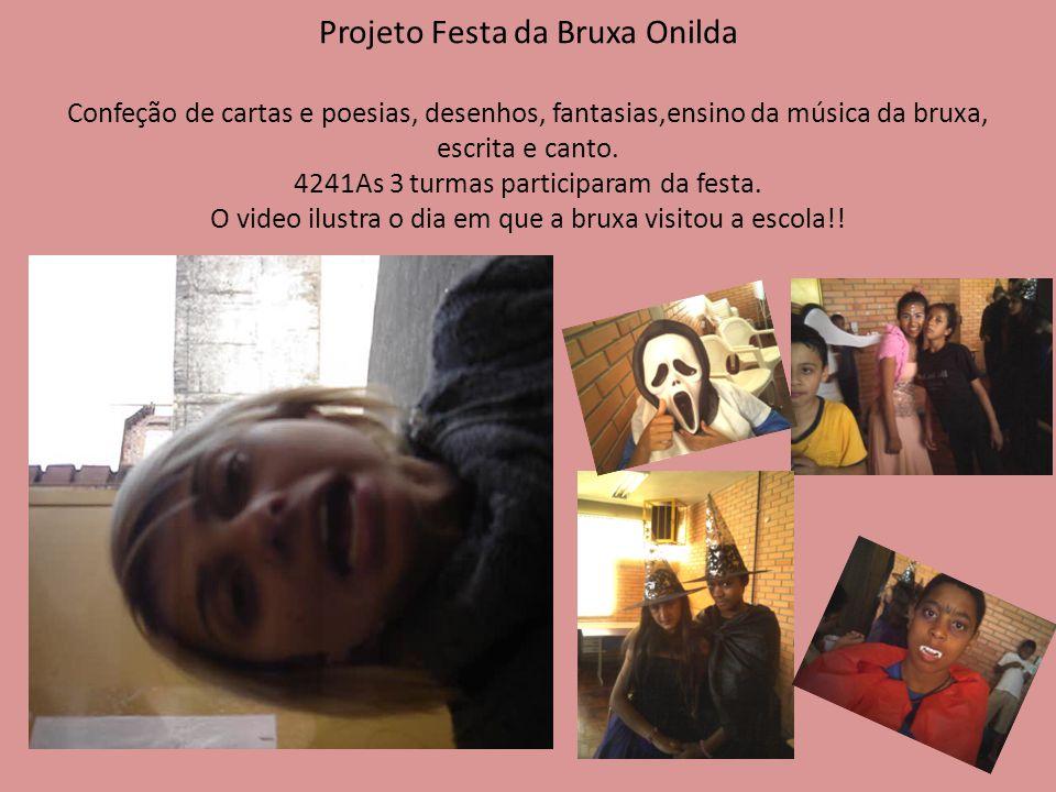 Projeto Festa da Bruxa Onilda Confeção de cartas e poesias, desenhos, fantasias,ensino da música da bruxa, escrita e canto.