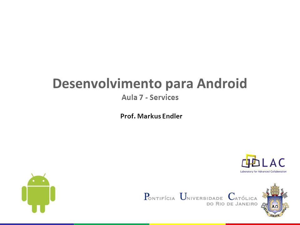 Desenvolvimento para Android Aula 7 - Services