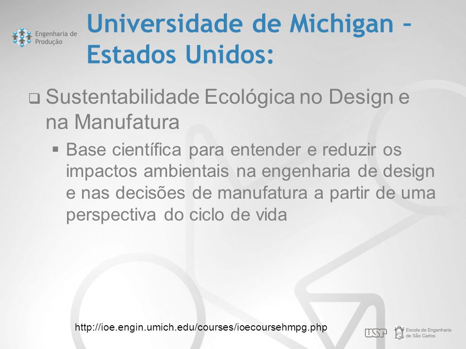 Universidade de Michigan – Estados Unidos: