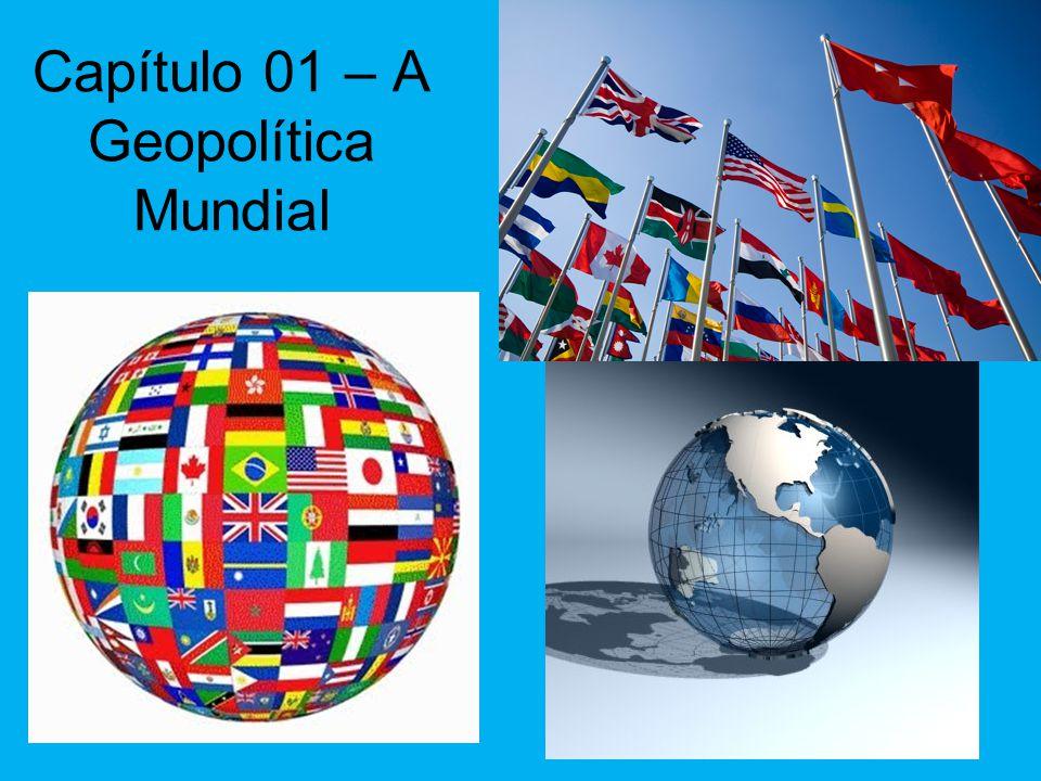 Capítulo 01 – A Geopolítica Mundial