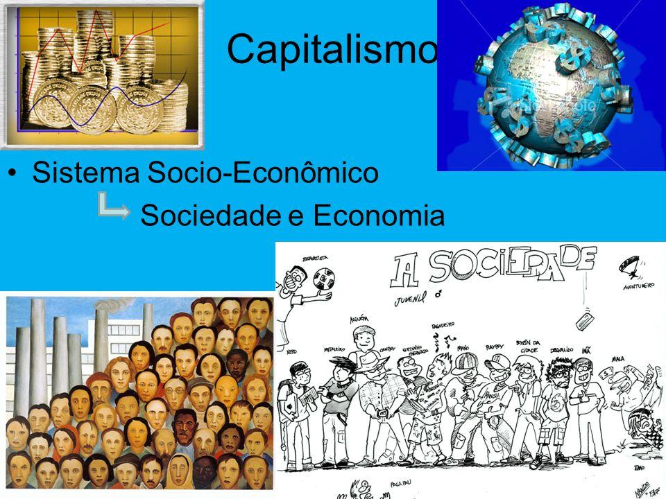 Capitalismo Sistema Socio-Econômico Sociedade e Economia