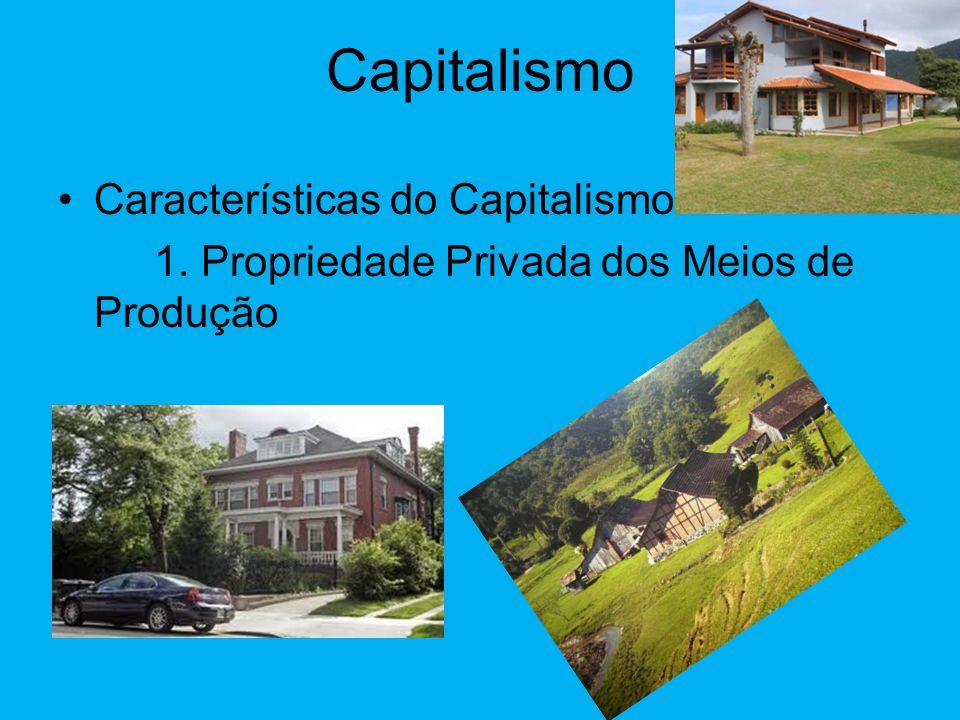 Capitalismo Características do Capitalismo