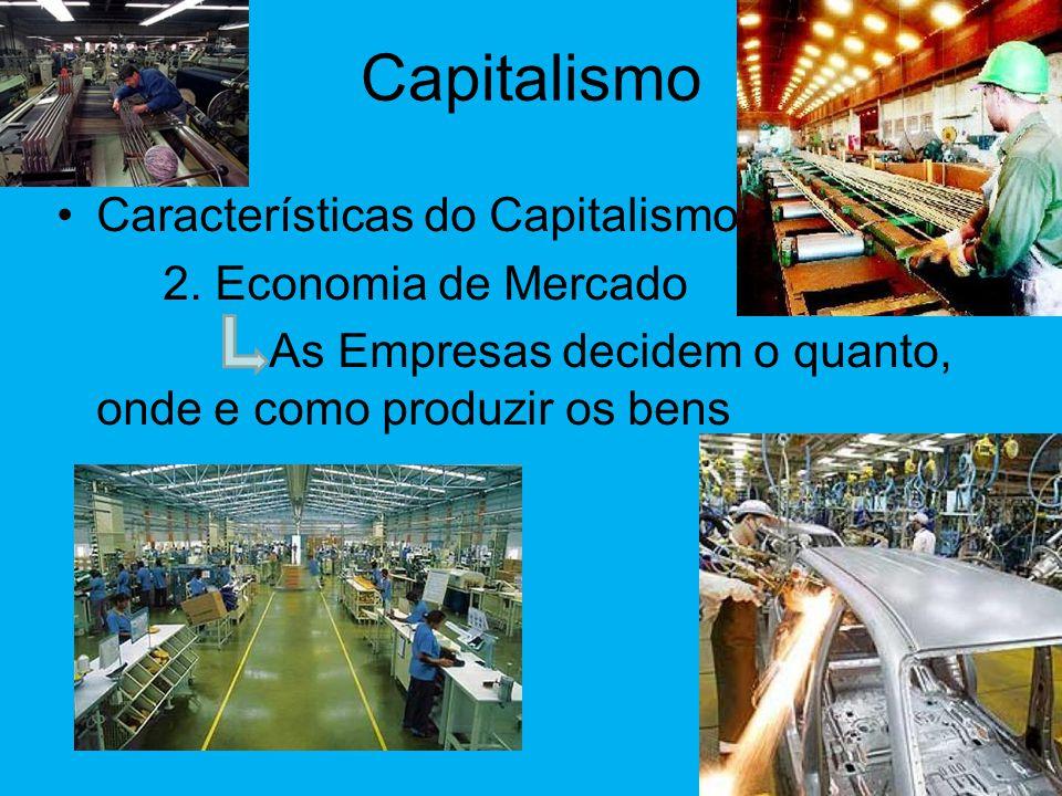 Capitalismo Características do Capitalismo 2. Economia de Mercado