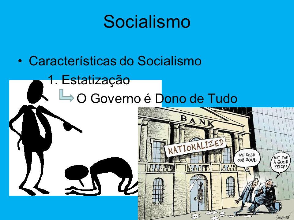 Socialismo Características do Socialismo 1. Estatização