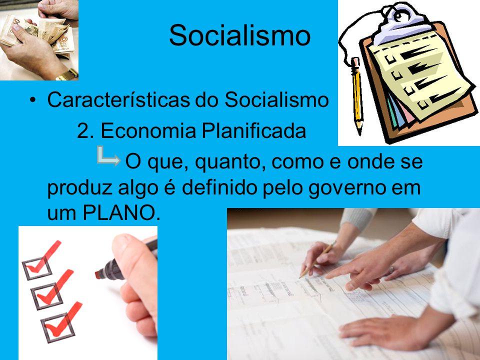 Socialismo Características do Socialismo 2. Economia Planificada