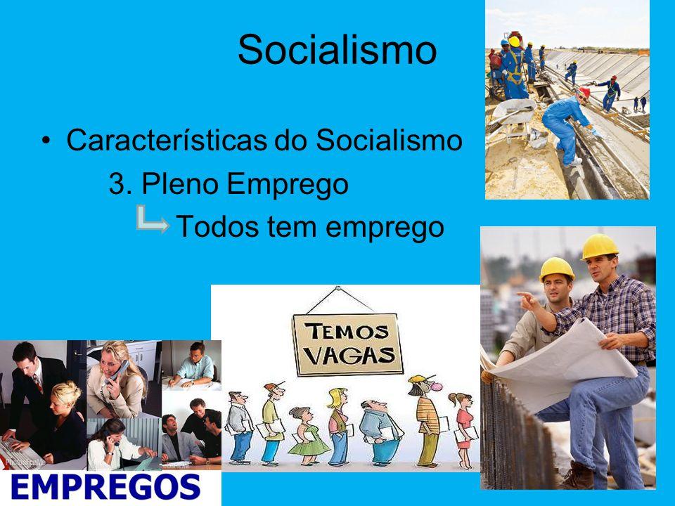 Socialismo Características do Socialismo 3. Pleno Emprego