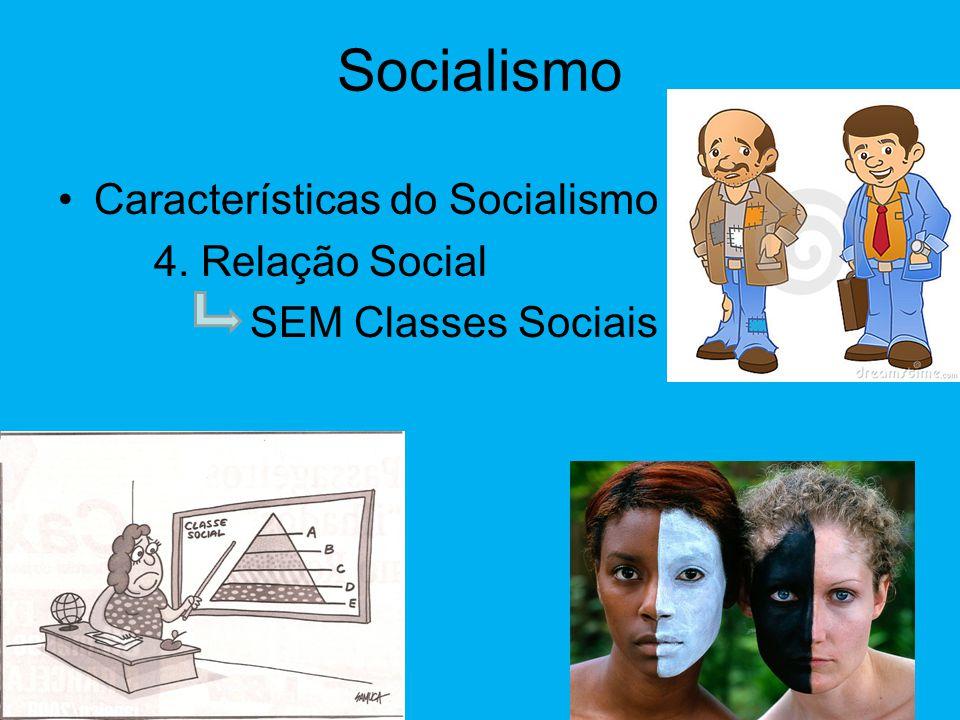 Socialismo Características do Socialismo 4. Relação Social