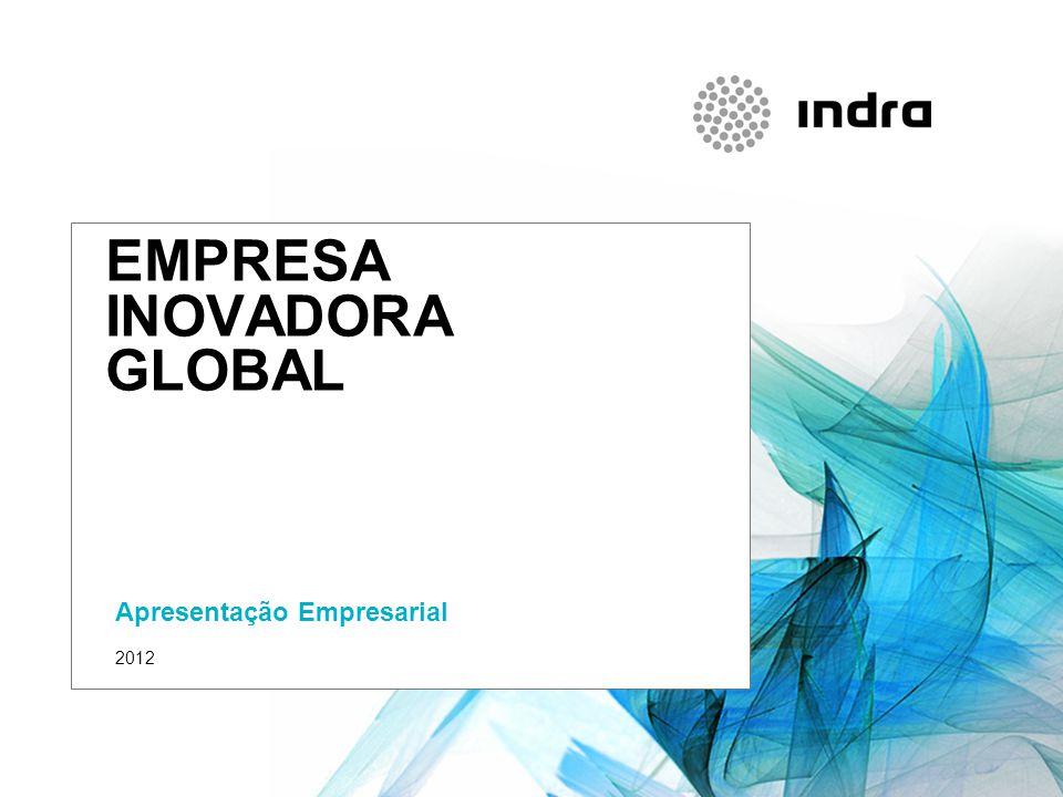 INDRA QUEM SOMOS. Multinacional de TI número 1 em Espanha e das principais da Europa e da America-Latina.